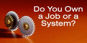 Jesteś właścicielem stanowiska pracy czy systemu biznesu?