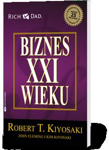 Biznes XXI wieku - Robert Kiyosaki
