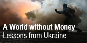 Świat bezpieniędzy – ukraińska lekcja