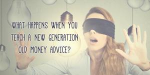 Co się dzieje, gdymłodemu pokoleniu przekazujesz stare rady