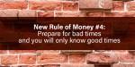 Czwarta nowa zasada dotycząca pieniędzy: Przygotuj się nazłe czasy, abędziesz znał tylkote dobre