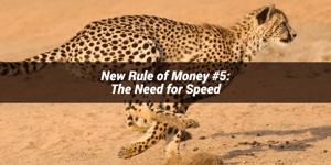 Piąta nowa zasada dotycząca pieniędzy: Potrzebna jest szybkość działania