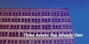Trzy aktywa, które już posiadasz